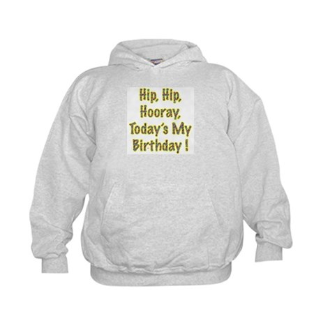 Today's My Birthday Kids Hoodie