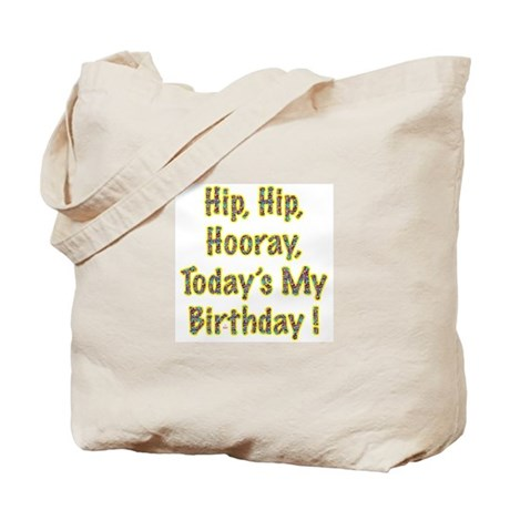 Today's My Birthday Tote Bag