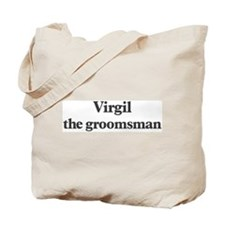 Virgil the groomsman Tote Bag