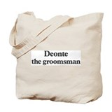 Deonte the groomsman Tote Bag