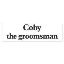Coby the groomsman Bumper Bumper Sticker