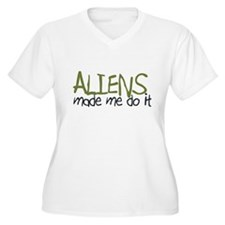 Aliens Made Me Do It T-Shirt