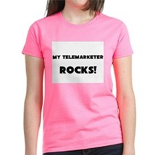 MY Telemarketer ROCKS! Tee