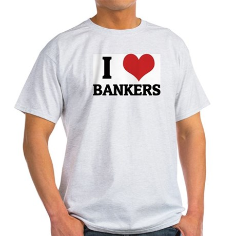 I Love Bankers Ash Grey T-Shirt