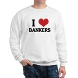I Love Bankers Sweatshirt