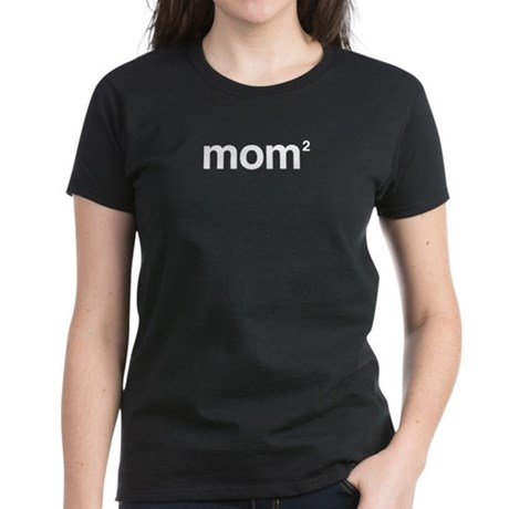 Mom to the Power of 2 Women's Dark T-Shirt