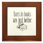 Boys in Books are just better Framed Tile