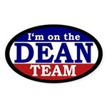 I'm on the Dean Team (bumper sticker oval)