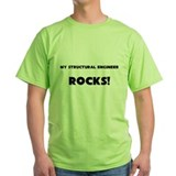 MY Structural Engineer ROCKS! T-Shirt