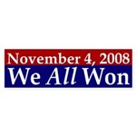 11/4/2008: We All Won bumper sticker