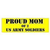 Proud Mom of 2 Soldiers Bumper Bumper Sticker