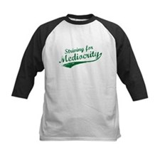 'Striving for Mediocrity' Tee