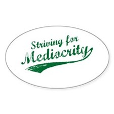 'Striving for Mediocrity' Oval Decal