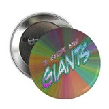 "I Got My Giants 2.25"" Button"