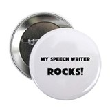 "MY Speech Writer ROCKS! 2.25"" Button (10 pack)"