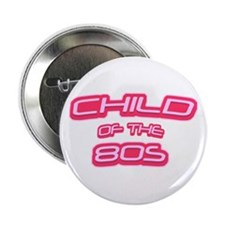 "Child of the 80s 2.25"" Button"