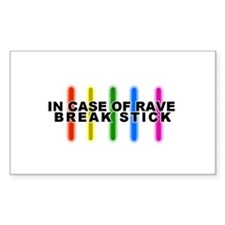 In Case of Rave, Break Stick Rectangle Decal