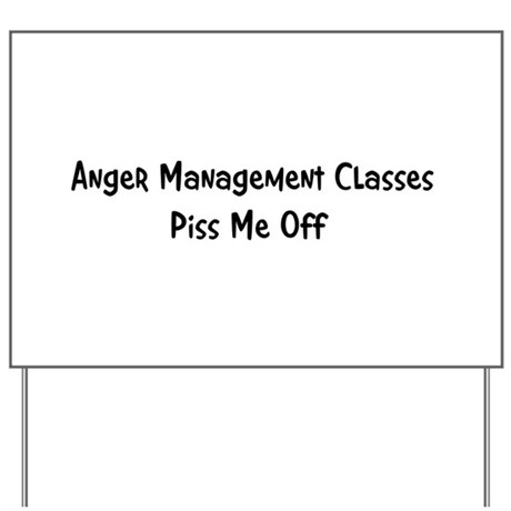 Anger Management Classes Piss Yard Sign