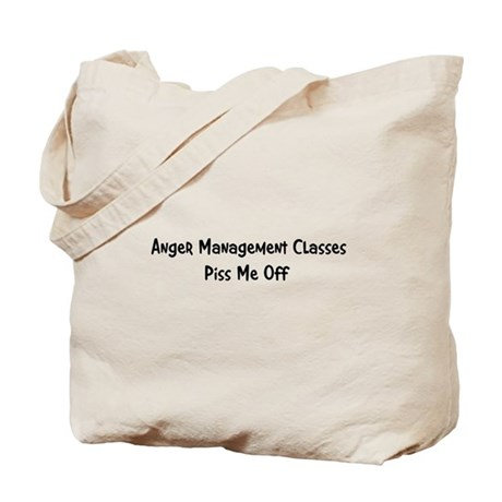 Anger Management Classes Piss Tote Bag