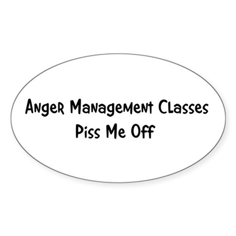 Anger Management Classes Piss Oval Sticker