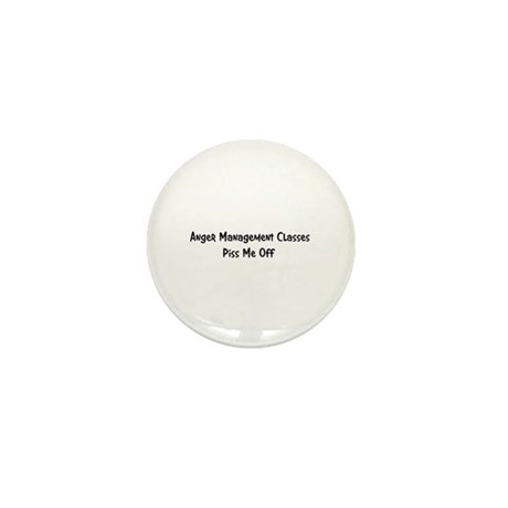 Anger Management Classes Piss Mini Button