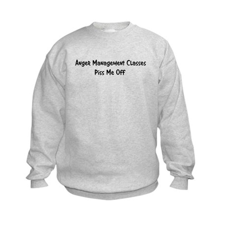 Anger Management Classes Piss Kids Sweatshirt