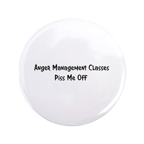 "Anger Management Classes Piss 3.5"" Button (100 pac"