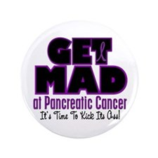 "Get Mad At Pancreatic Cancer 3 3.5"" Button (100 pa"