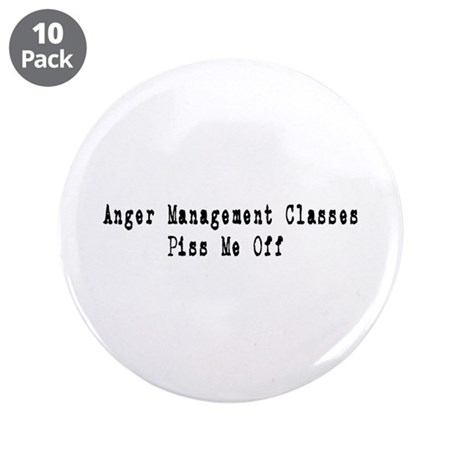 "Anger Management Classes Piss 3.5"" Button (10 pack"