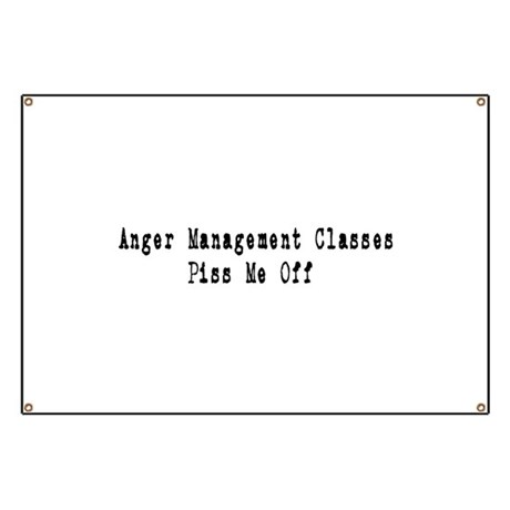 Anger Management Classes Piss Banner