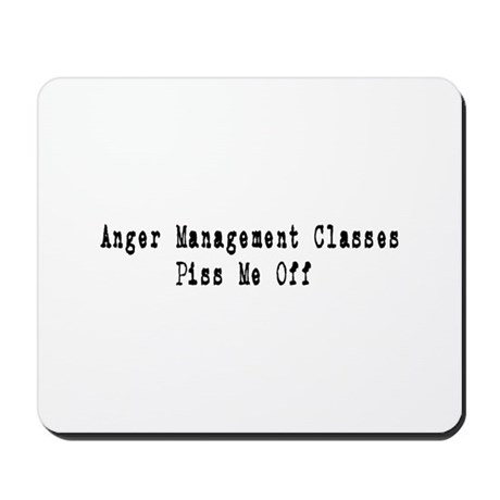 Anger Management Classes Piss Mousepad