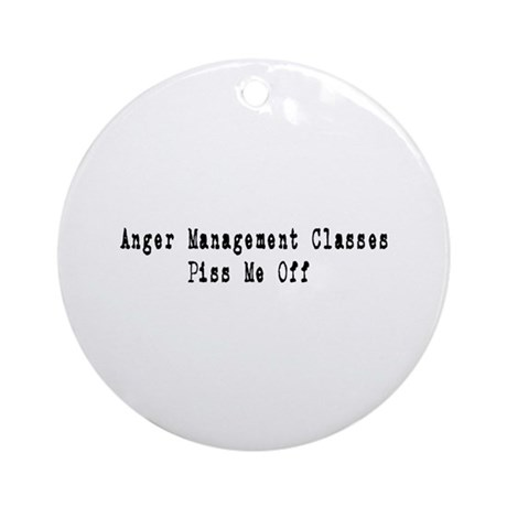 Anger Management Classes Piss Ornament (Round)
