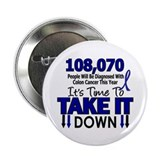 "Take Down Colon Cancer 4 2.25"" Button"