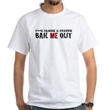 BAIL ME OUT Shirt