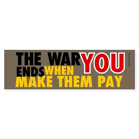 The war ends when... Bumper Sticker