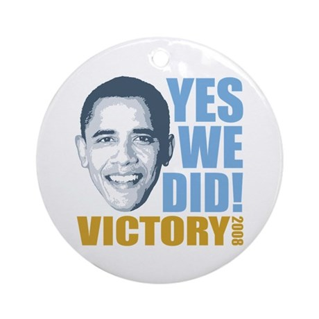 Yes We Did VICTORY Ornament (Round)