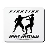Fighting Solves Everything B/ Mousepad