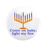 Come on Baby, Light My Fire 3.5&amp;quot; Button