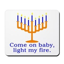 Come on Baby, Light My Fire Mousepad