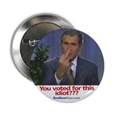 """You Voted For This Idiot?"" Button"