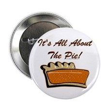 "It's All About The Pie 2.25"" Button (100 pack"