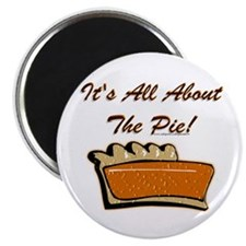 It's All About The Pie Magnet