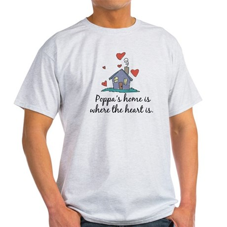 Poppa's Home is Where the Heart Is Light T-Shirt