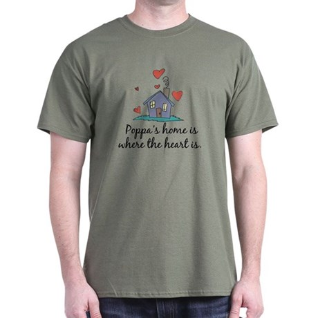 Poppa's Home is Where the Heart Is Dark T-Shirt