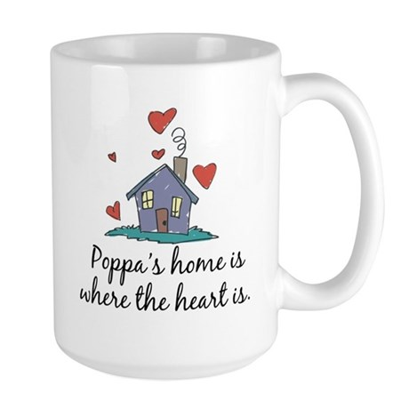 Poppa's Home is Where the Heart Is Large Mug