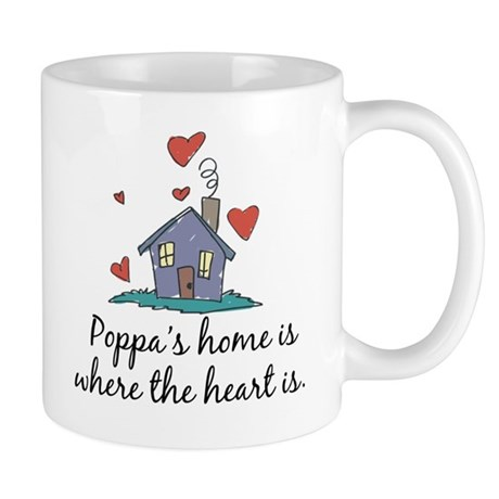 Poppa's Home is Where the Heart Is Mug