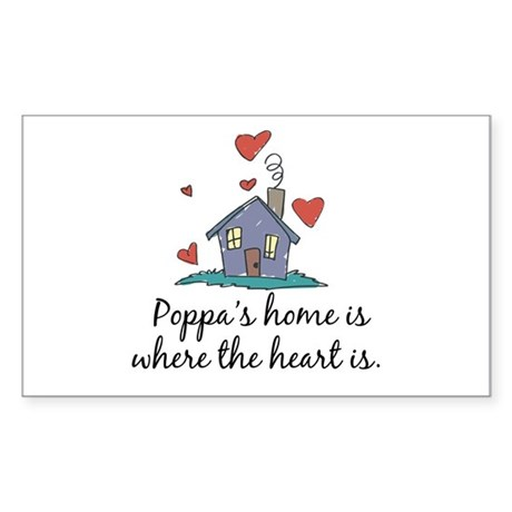 Poppa's Home is Where the Heart Is Sticker (Rectan