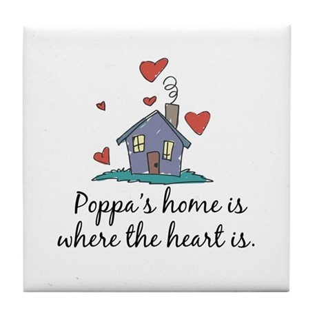 Poppa's Home is Where the Heart Is Tile Coaster