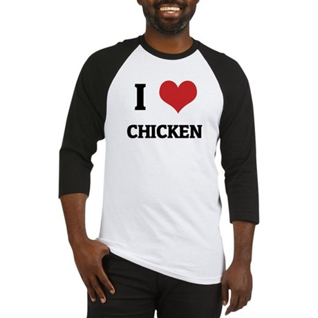 I Love Chicken Baseball Jersey