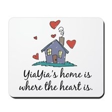 YiaYia's Home is Where the Heart Is Mousepad